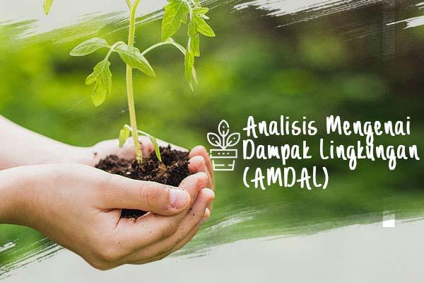 Analisis Mengenai Dampak Lingkungan ( AMDAL )