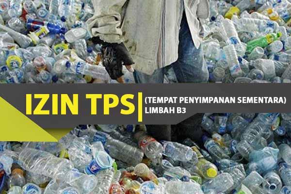Izin Tempat Penyimpanan Sementara ( TPS ) Limbah B3