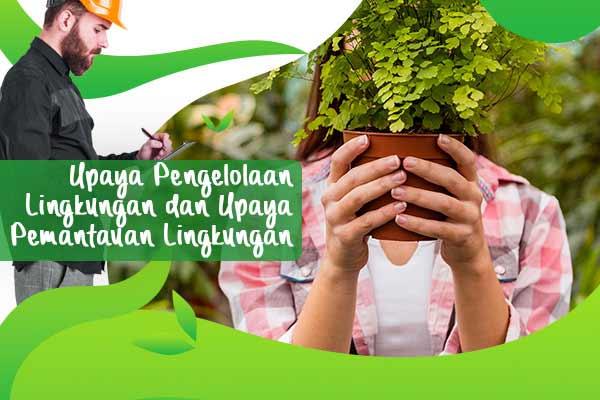 Upaya Pengelolaan Lingkungan dan Upaya Pemantauan Lingkungan ( UKL UPL )